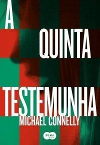 A Quinta Testemunha Michael Connelly
