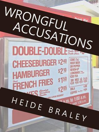 Wrongful Accusations Heide Braley