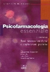 Psicofarmacologia essenziale. Basi neuroscientifiche e applicazioni pratiche Stephen M. Stahl
