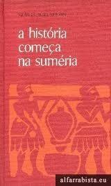 A História Começa na Suméria  by  Samuel Noah Kramer