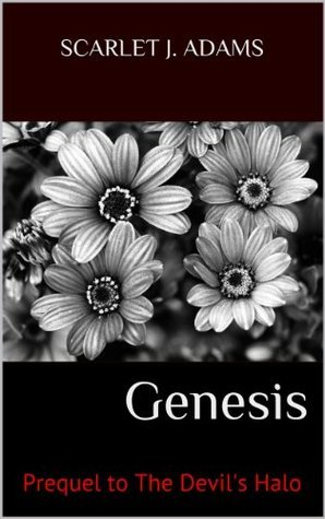 Genesis: Prequel to The Devils Halo  by  Scarlet J. Adams