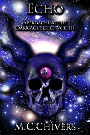 Echo, Vol. III (Approaching the Dark Age #3)  by  Matthew Chivers
