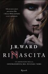 Rinascita (La confraternita del Pugnale Nero, #10)  by  J.R. Ward