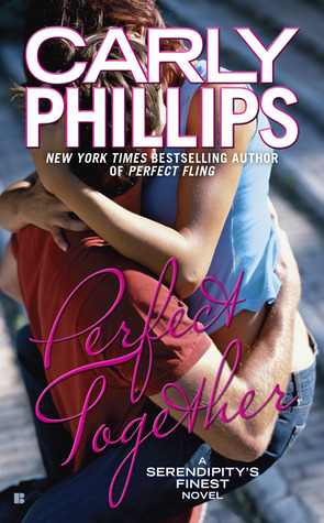 Perfect Together (Serendipitys Finest, #3) Carly Phillips