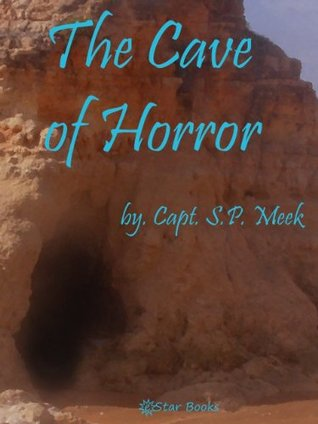 The Cave of Horror  by  S.P. Meek