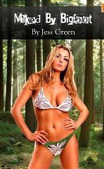Milked By Bigfoot  by  Jess Green