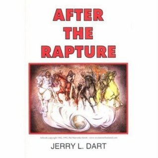 After the Rapture  by  Jerry L. Dart