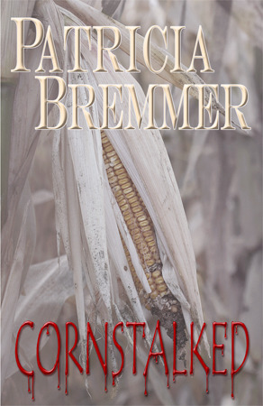 Cornstalked  by  Patricia A. Bremmer