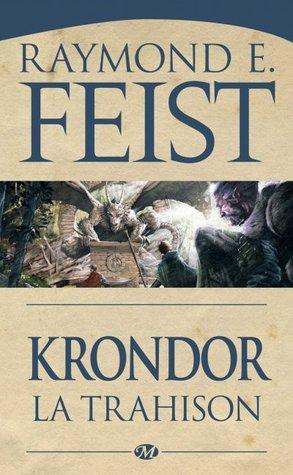 Krondor : la Trahison (Le Legs de la Faille, #1) Raymond E. Feist