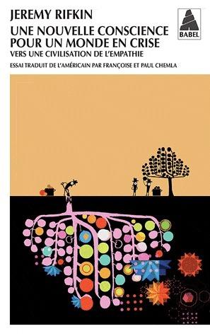 Une nouvelle conscience pour un monde en crise  by  Jeremy Rifkin