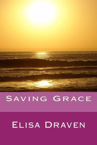Saving Grace  by  Elisa Draven