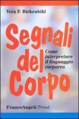 Segnali del corpo: Come interpretare il linguaggio corporeo  by  Vera F. Birkenbihl