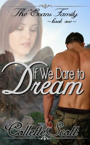 If We Dare to Dream (Evans Family, #1)  by  Collette Scott