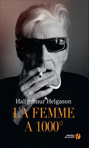 La Femme à 1000°  by  Hallgrímur Helgason