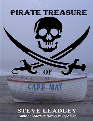 Pirate Treasure of Cape May Steve Leadley