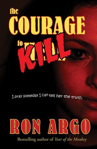 The Courage to Kill Ron Argo