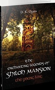 The Enchanting Legends Of Shiloh Mansion: The Young King  by  DeBorrah K. Ogans