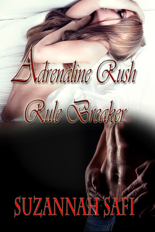 Adrenaline Rush_Rule Breaker  by  Suzannah Safi