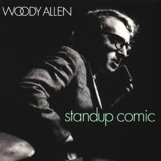 Standup Comic  by  Woody Allen