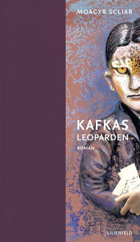Kafkas Leoparden Moacyr Scliar