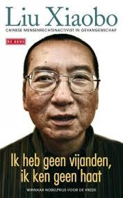 Ik heb geen vijanden, ik ken geen haat  by  Xiaobo Liu