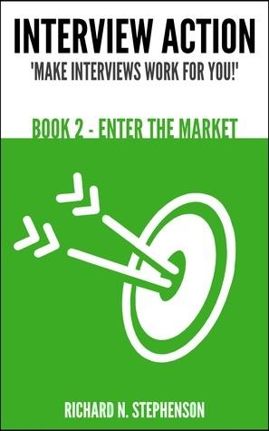 Interview Action: Enter The Market [Book 2] Richard N. Stephenson