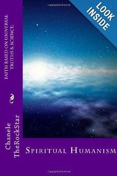Faith Based on Universal Truths Science Spiritual Humanism Chanele TheRockStar