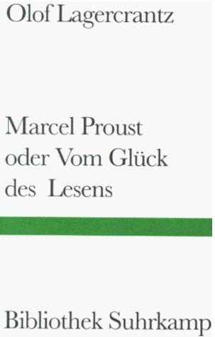 Marcel Proust oder Vom Glück des Lesens  by  Olof Lagercrantz