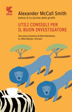 Utili consigli per il buon investigatore  by  Alexander McCall Smith