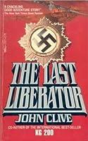 The Last Liberator: A Novel John Clive