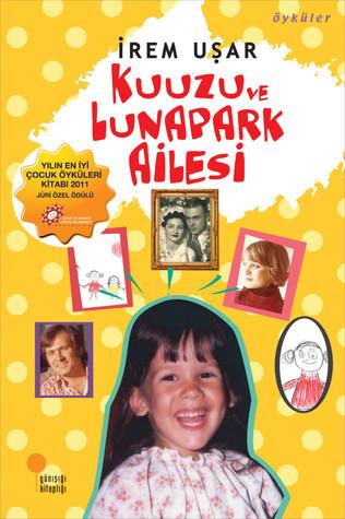 Kuuzu ve Lunapark Ailesi  by  İrem Uşar