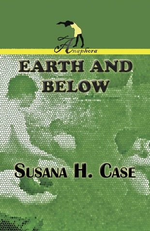 Earth and Below Susana H. Case