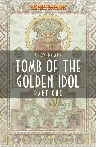 Tomb of The Golden Idol, Part One Andy Hoare