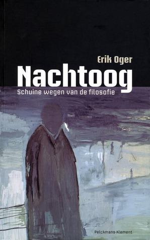Nachtoog: Schuine wegen van de filosofie Erik Oger