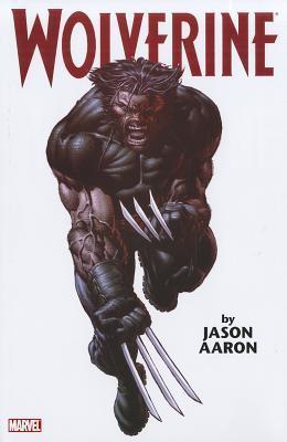 Wolverine  by  Jason Aaron Omnibus, Vol. 1 by Jason Aaron