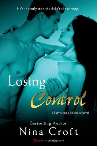 Losing Control (Babysitting a Billionaire, #1) Nina Croft