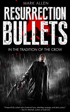 Resurrection Bullets  by  Mark     Allen