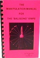 Manipulation Manual for the Balisong Knife  by  Tom Wei Ding