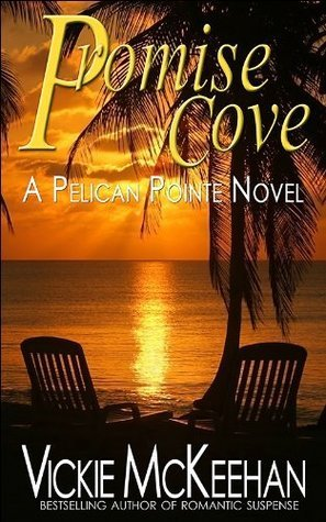 Promise Cove (Pelican Pointe, #1)  by  Vickie McKeehan