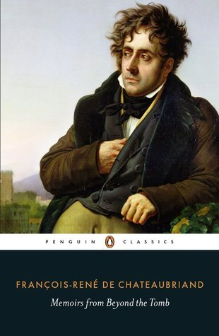 Memoirs from Beyond the Tomb  by  François-René de Chateaubriand
