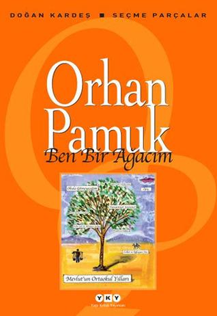 Ben Bir Ağacım  by  Orhan Pamuk