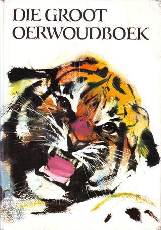 Die Groot Oerwoudboek  by  Leon Rousseau