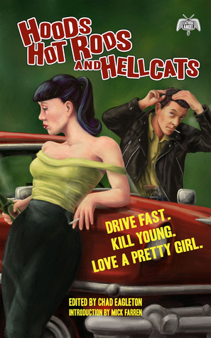 Hoods, Hot Rods, and Hellcats  by  Chad Eagleton