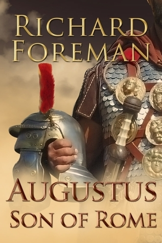 Augustus: Son of Rome (Augustus #1)  by  Richard  Foreman