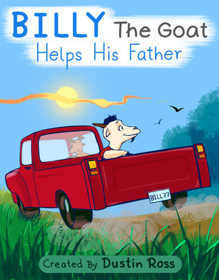 Billy The Goat Helps His Father  by  Dustin Ross