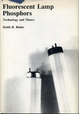 Fluorescent Lamp Phosphors: Technology And Theory Keith H. Butler