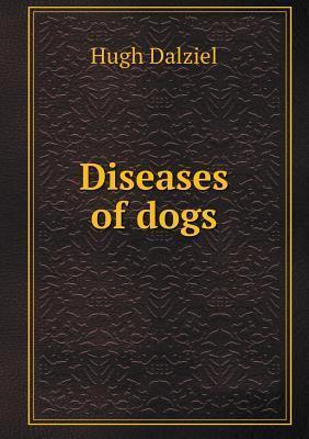 Diseases of Dogs  by  Hugh Dalziel
