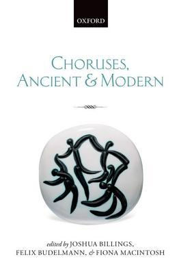 Choruses, Ancient and Modern Joshua Billings