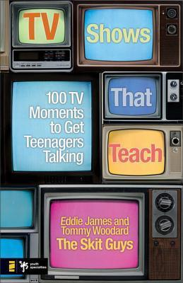 TV Shows That Teach: 100 TV Moments to Get Teenagers Talking  by  Tommy Woodard