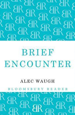 Brief Encounter  by  Alec Waugh